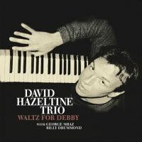 大衛.海索汀三重奏:給黛比的華爾茲 David Hazeltine Trio: Waltz For Debby (CD) 【Venus】 0