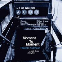 吉田秀晃:時刻之間 Hideaki Yoshioka: Moment To Moment (CD) 【Venus】 - 限時優惠好康折扣