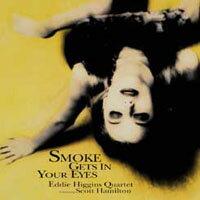 艾迪希金斯四重奏&史考特漢彌頓:煙霧瀰漫你的眼 Eddie Higgins Quartet featuring Scott Hamilton:Smoke Gets In Your Eyes (CD) 【Venus】 0
