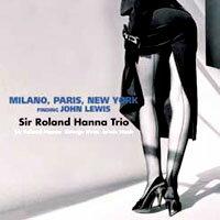 羅蘭.漢納爵士三重奏:尋找米蘭、巴黎、紐約約翰.路易斯 Sir Roland Hanna Trio: Milano, Paris,New York finding John Lewis (CD) 【Venus】 0