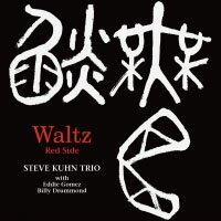 史帝夫.庫恩三重奏:華爾茲~紅面 Steve Kuhn Trio: Waltz ~Red Side (CD) 【Venus】 0