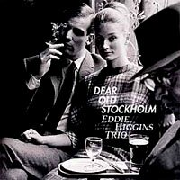 艾迪.希金斯三重奏:難忘的斯德歌爾摩 Eddie Higgins Trio: Dear Old Stockholm (CD) 【Venus】 0