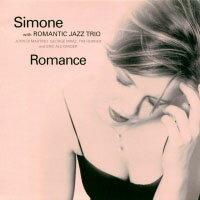 席夢:羅曼史 Simone with Romantic Jazz Trio: Romance (CD) 【Venus】 0
