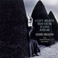 艾迪.希金斯三重奏:愛戀的感覺 Eddie Higgins Trio: I Can't Believe That You're In Love With Me (CD) 【Venus】 0