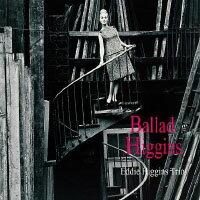 艾迪.希金斯三重奏:名曲精選 Eddie Higgins Trio: Ballad Higgins (CD) 【Venus】 0