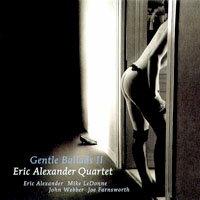 艾瑞克亞歷山大四重奏:銷魂情歌 Eric Alexander Quartet: Gentle Ballads II (CD) 【Venus】 - 限時優惠好康折扣