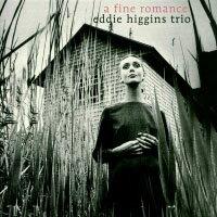 艾迪.希金斯三重奏:完美的戀曲 Eddie Higgins Trio: A Fine Romance (CD) 【Venus】 - 限時優惠好康折扣
