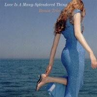 羅馬三重奏:慕情 Roma Trio: Love Is A Many-Splendored Thing (CD) 【Venus】 0
