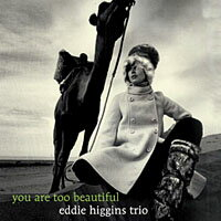 艾迪.希金斯三重奏:是你太美 Eddie Higgins Trio: You Are Too Beautiful (CD) 【Venus】 0