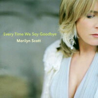 瑪莉蓮史考特:每次我們說再見 Marilyn Scott: Every Time We Say Goodbye (CD) 【Venus】 0