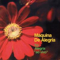 """阿萊格里亞:生命的禮讚 So Alegria : """"ao vivo"""" Machina de Alegria (CD) 【Venus】 0"""