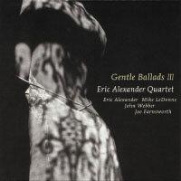 艾瑞克亞歷山大四重奏:誘魂情歌 Eric Alexander Quartet: Gentle Ballads III (CD) 【Venus】 - 限時優惠好康折扣