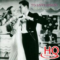 德瑞克史密斯:再愛一次 Derek Smith: To Love Again (HQCD) 【Venus】