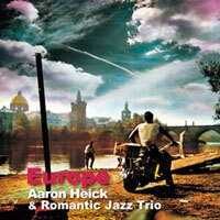 亞倫.希克及浪漫爵士三重奏:歐洲 Aaron Heick & Romantic Jazz Trio: Europe (CD) 【Venus】 0