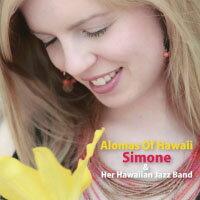 席夢&她的夏威夷爵士樂團:夏威夷香氣 Simone & Her Hawaiian Jazz Band: Alomas Of Hawaii (CD) 【Venus】 - 限時優惠好康折扣