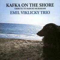 艾米.維克奇三重奏:海邊的卡夫卡~獻給村上春樹 Emil Viklicky Trio: Kafka On The Shore~Tribute to Haruki Murakami (CD)【Venus】 0