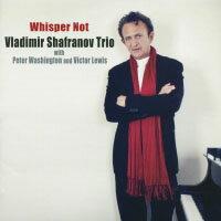 弗拉迪米爾.沙法諾夫三重奏:呢喃無語 Vladimir Shafranov Trio: Whisper Not (CD) 【Venus】 - 限時優惠好康折扣