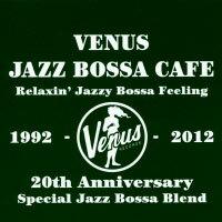 維納斯巴莎咖啡館《維納斯20週年紀念大碟》 Venus Jazz Bossa Cafe ~ Relaxin' Jazzy Bossa Feeling (2CD) 【Venus】 0