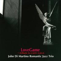 約翰.迪.馬替農浪漫三重奏:女神卡卡的愛情遊戲 John Di Martino Romantic Jazz Trio: Love Game ~ tribute to LADY GAGA (CD) 【Venus】 - 限時優惠好康折扣