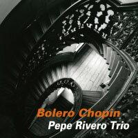 佩佩.瑞維諾三重奏:蕭邦波麗露舞曲 Pepe Rivero Trio: Bolero Chopin (CD) 【Venus】 - 限時優惠好康折扣