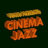 Cinema Jazz (2CD) 【Venus】 0