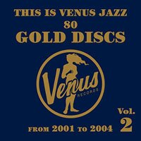 This Is Venus Jazz ~80 Gold Discs~ From 2001 To 2004 Vol.2 (2CD) 【Venus】 0