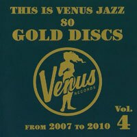 This Is Venus Jazz ~80 Gold Discs~ From 2007 To 2010 Vol.4 (2CD) 【Venus】 - 限時優惠好康折扣