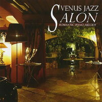 Venus Jazz Salon ~Romantic Piano Melody (2CD) 【Venus】 - 限時優惠好康折扣