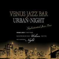 Venus Jazz Bar Urban Night Sophisticated Jazz Time (CD) 【Venus】 - 限時優惠好康折扣