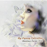 Massimo Farao' Trio: My Funny Valentine (CD) 【Venus】 0