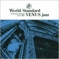 須永辰緒:維納斯爵士世界標準曲 World Standard VENUS jazz A Tatsuo sunaga Live Mix (CD) 【Venus】 - 限時優惠好康折扣