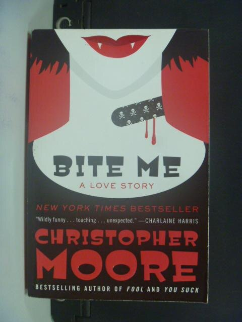 ~書寶 書T7/原文小說_KFB~Bite Me: A Love Story_Moore