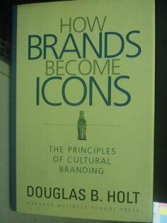 【書寶二手書T9/行銷_YDL】How Brands Become Icons: The Principles