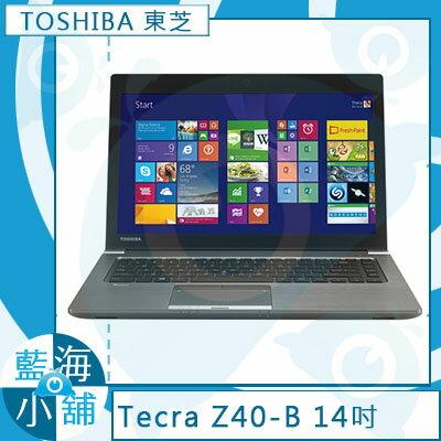 TOSHIBA Tecra Z40-B-00R00C∥ 僅1.48kg ∥ 15小時續航力 筆記型電腦【贈原廠包送滑鼠】三年保固