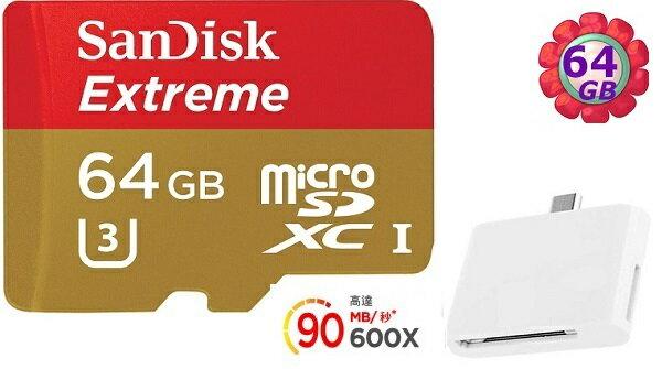 送T04 OTG 讀卡機 SanDisk 64GB 64G microSDXC【90MB/s】Extreme 600X microSD micro SD SDXC UHS UHS-I 4K U3 Class 3 C10 Class 10 原廠包裝 記憶卡 手機記憶卡