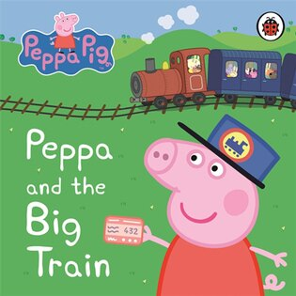 Peppa Pig:Peppa And The Big Train 佩佩豬的火車之旅 精裝硬頁書