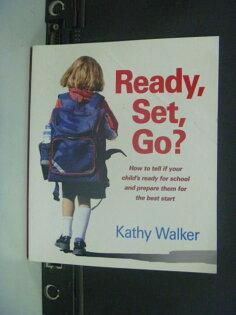 【書寶二手書T3/心靈成長_KIK】Ready, Set, Go?_Kathy Walker