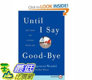 [美國直購]2012 美國秋季暢銷書排行榜Until I Say Good-Bye LP: My Year of Living with Joy $956