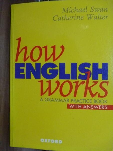 【書寶二手書T9/語言學習_PEZ】How English Works_Swan,Walter