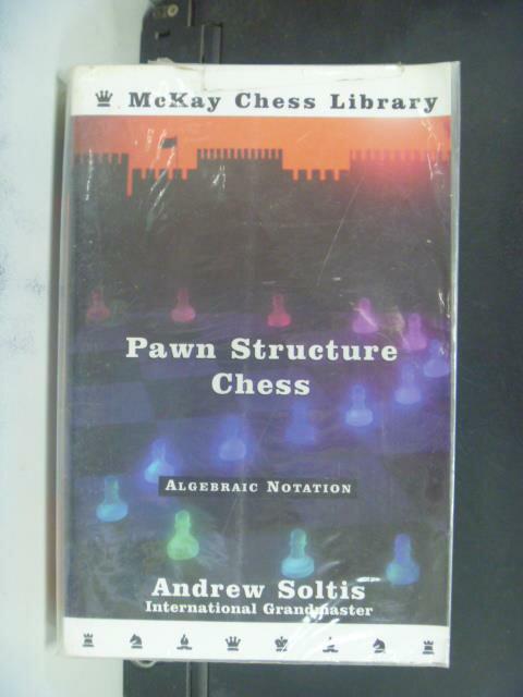 【書寶二手書T5/嗜好_OEA】Pawn Structure Chess_Andrew Soltis