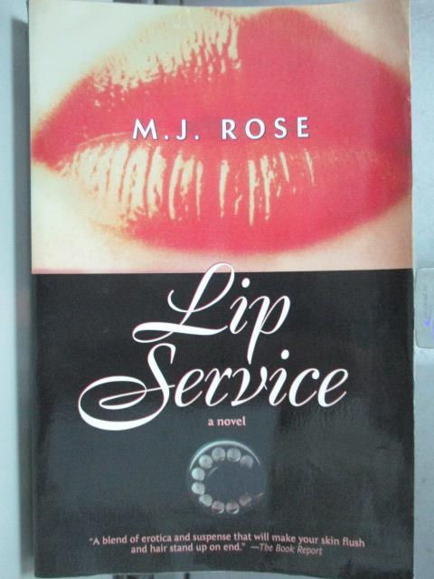 ~書寶 書T4/原文小說_JRW~Lip Service_M.J. Rose M.J. R