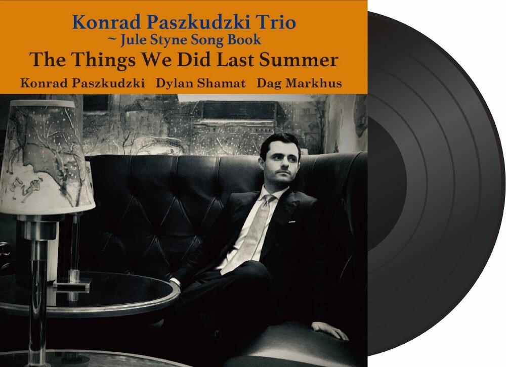康拉德.帕庫斯基三重奏:夏日回憶 Konrad Paszkudzki Trio: The Things We Did Last Summer ~ Jule Styne Song Book (Vinyl LP) 【Venus】 1