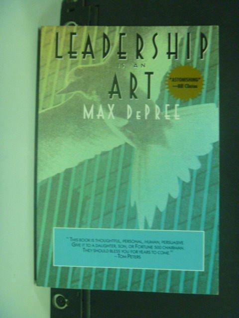 【書寶二手書T7/財經企管_GAK】Leadership is an art_Max DePree