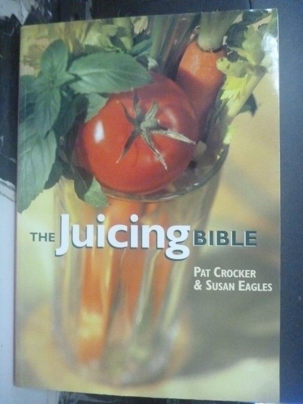 ~書寶 書T1/餐飲_WFB~The Juicing Bible_Pat Crocker
