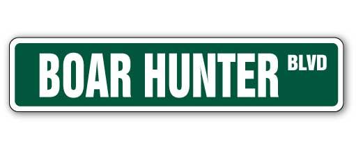 "BOAR HUNTER Street Sign Decal wild hunt hunting gun arrow Indoor/Outdoor 18"" Wide thumbnail"