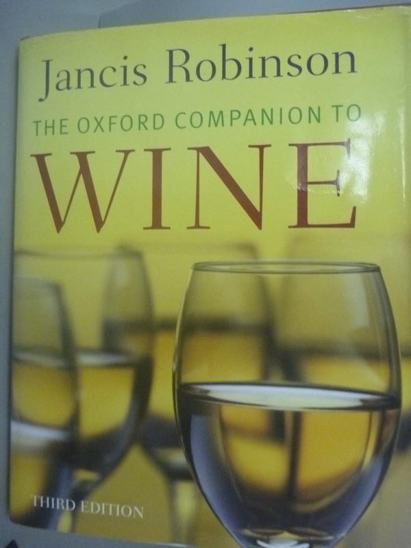 ~書寶 書T9/餐飲_YGF~The Oxford Companion to Wine_R