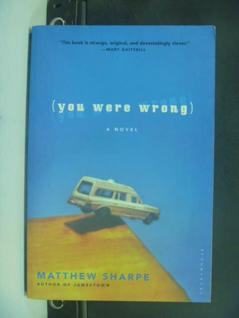 【書寶二手書T3/原文小說_GEE】You Were Wrong_Matthew Sharpe