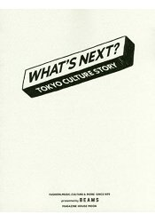 WHAT`S NEXT TOKYO CULTURE STORY