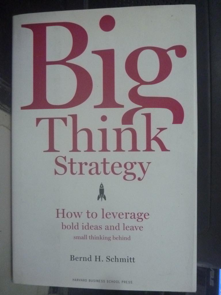 ~書寶 書T5/軍事_XEB~Big Think Strategy_Schmitt Ber
