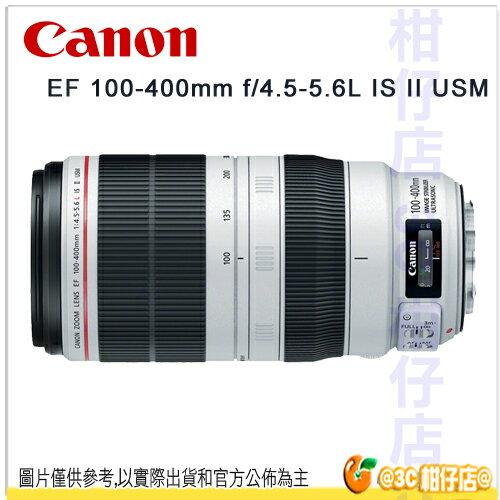 送拭鏡筆+佳麗寶拭淨布 Canon EF 100-400mm f/4.5-5.6L IS II USM 彩虹公司貨